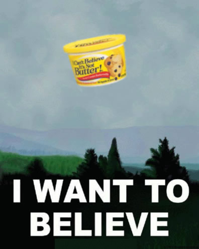 I want to Believe It's Butter